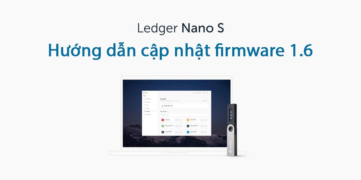 Hướng dẫn cập nhật firmware 1.6.1 cho Ledger Nano S bằng Ledger Live