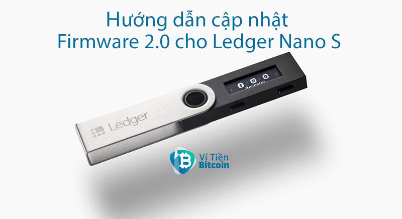 Hướng dẫn nâng cấp firmware 2.0.0 cho Ví lạnh Ledger Nano S