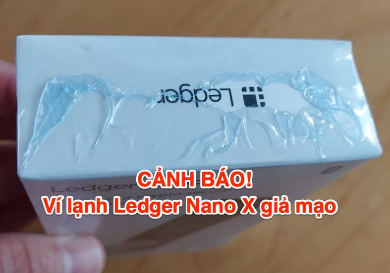 Cảnh báo! Xuất hiện ví lạnh Ledger Nano X giả mạo, ví lạnh Ledger Fake